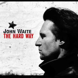 John Waite - The Hard Way